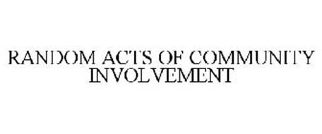 RANDOM ACTS OF COMMUNITY INVOLVEMENT