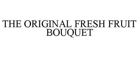 THE ORIGINAL FRESH FRUIT BOUQUET