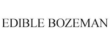 EDIBLE BOZEMAN