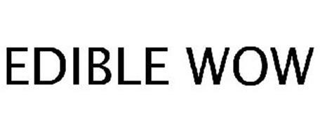EDIBLE WOW
