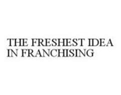 THE FRESHEST IDEA IN FRANCHISING