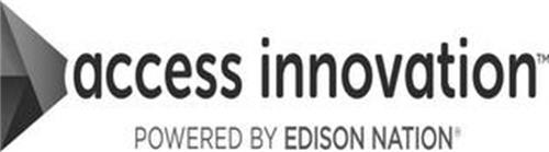 ACCESS INNOVATION POWERED BY EDISON NATION