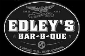 EDLEY'S BAR-B-QUE A TRIBUTE TO ALL THINGS SOUTHERN
