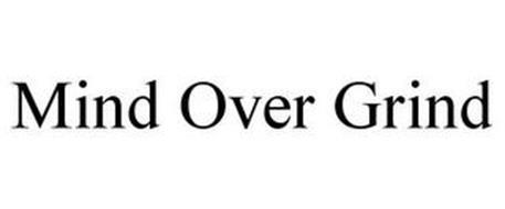 MIND OVER GRIND