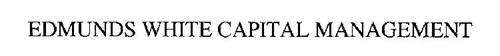 EDMUNDS WHITE CAPITAL MANAGEMENT