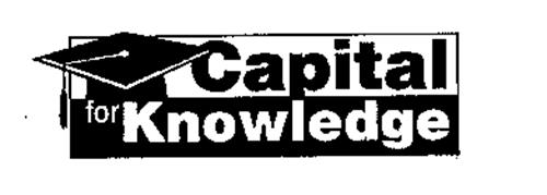 CAPITAL FOR KNOWLEDGE