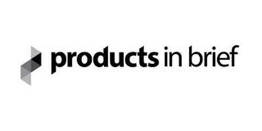 PRODUCTS IN BRIEF