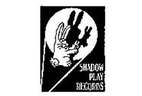 SHADOW PLAY RECORDS