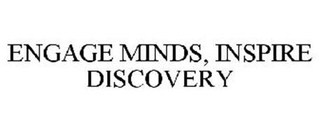 ENGAGE MINDS, INSPIRE DISCOVERY