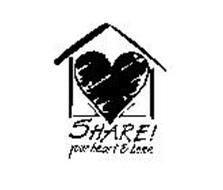 SHARE! YOUR HEART & HOME