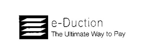 E-DUCTION THE ULTIMATE WAY TO PAY