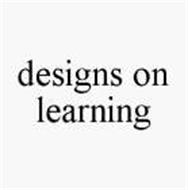 DESIGNS ON LEARNING