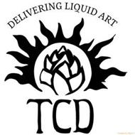 DELIVERING LIQUID ART TCD