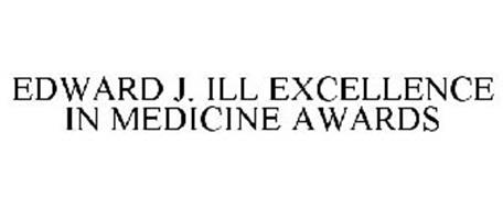 EDWARD J. ILL EXCELLENCE IN MEDICINE AWARDS