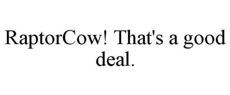RAPTORCOW! THAT'S A GOOD DEAL.