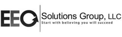 EEO SOLUTIONS GROUP, LLC START WITH BELIEVING YOU WILL SUCCEED