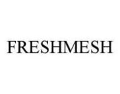 FRESHMESH