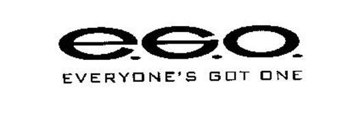E.G.O. EVERYONE'S GOT ONE