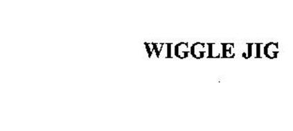 WIGGLE JIG
