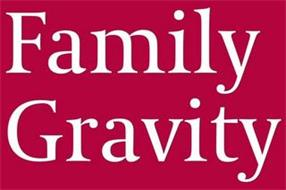 FAMILY GRAVITY