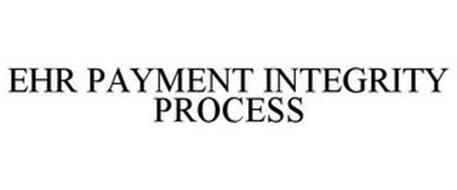 EHR PAYMENT INTEGRITY PROCESS