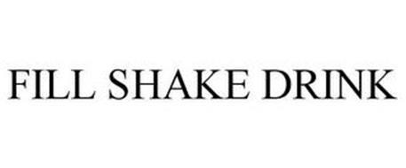 FILL SHAKE DRINK