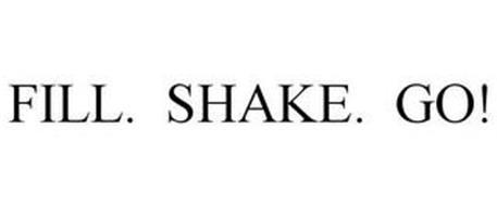 FILL. SHAKE. GO!