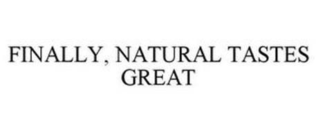 FINALLY, NATURAL TASTES GREAT