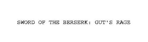 SWORD OF THE BERSERK: GUT'S RAGE