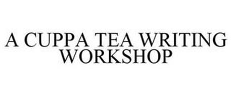A CUPPA TEA WRITING WORKSHOP