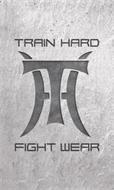 TRAIN HARD TH FIGHT WEAR