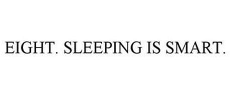 EIGHT. SLEEPING IS SMART.