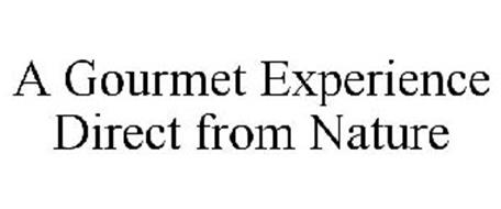 A GOURMET EXPERIENCE DIRECT FROM NATURE