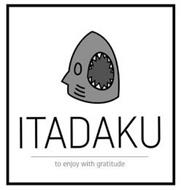 ITADAKU TO ENJOY WITH GRATITUDE