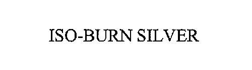ISO-BURN SILVER