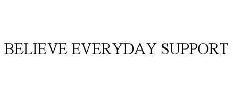 BELIEVE EVERYDAY SUPPORT