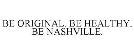 BE ORIGINAL. BE HEALTHY. BE NASHVILLE.