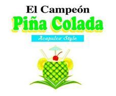 EL CAMPEON PINA COLADA ACULPULCO STYLE