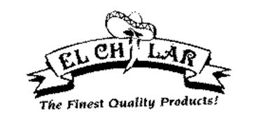 EL CHILAR THE FINEST QUALITY PRODUCTS!