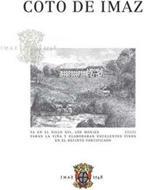 COTO DE IMAZ IMAZ 1548 YA EN EL SIGLO XVI, LOS MONJES CULTIVABAN LA VIÑA Y ELABORABAN EXCELENTES VINOS EN EL RECINTO FORTIFICADO IMAZ 1548