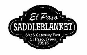 EL PASO SADDLEBLANKET 6926 GATEWAY EAST EL PASO, TEXAS 79915