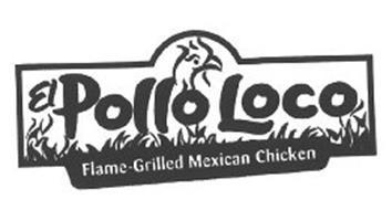 EL POLLO LOCO FLAME-GRILLED MEXICAN CHICKEN