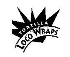 TORTILLA LOCO WRAPS