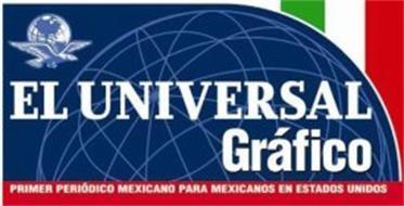 EL UNIVERSAL GRÁFICO PRIMER PERIÓDICO MEXICANO PARA MEXICANOS EN ESTADOS UNIDOS