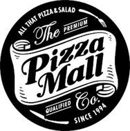 ALL THAT PIZZA & SALAD THE PREMIUM PIZZA MALL QUALIFIED CO. SINCE 1994