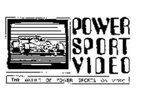 POWER SPORT VIDEO THE WORLD OF POWER SPORTS ON VIDEO