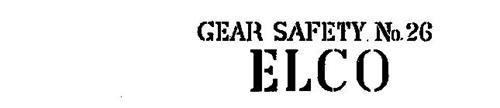 GEAR SAFETY NO. 26 ELCO