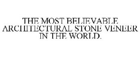 THE MOST BELIEVABLE ARCHITECTURAL STONEVENEER IN THE WORLD.