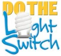 DO THE L GHT SWITCH