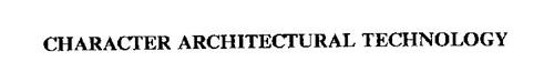 CHARACTER ARCHITECTURAL TECHNOLOGY